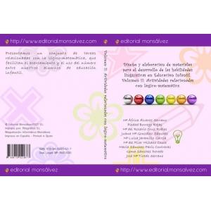 Diseño y elaboración de materiales para el desarrollo de las habilidades lingüísticas en Educación Infantil. Volumen II: actividades relacionadas con lógico-matemática.